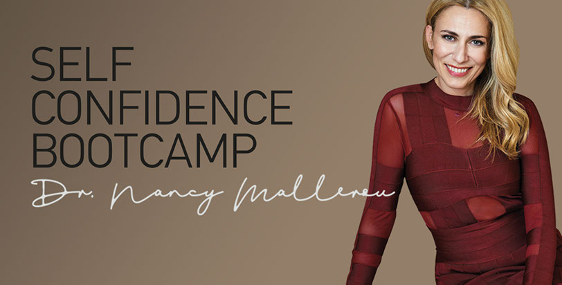 Self Confidence Bootcamp με τη Δρ. Νάνσυ Μαλλέρου: 6 εβδομάδες για ακλόνητη αυτοπεποίθηση